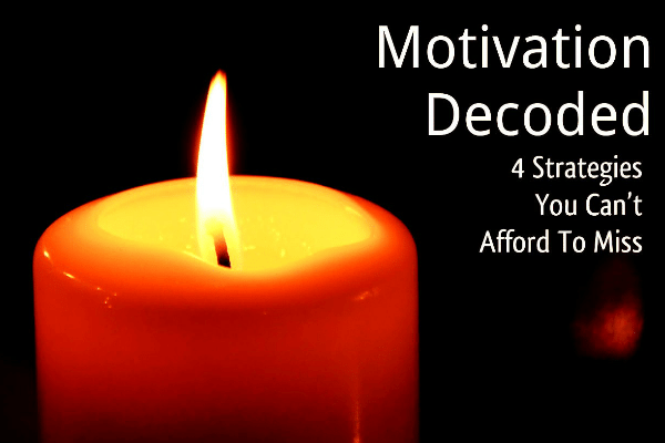 Motivation Decoded:4 Strategies You Can't Afford To Miss